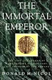 The Immortal Emperor: The Life and Legend of Constantine Palaiologos, Last Emperor of the Romans (0521414563) by Donald M. Nicol