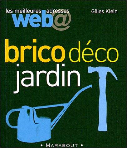 Livre les meilleures adresses web brico d co jardin for Brico deco jardin