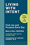 Mallika Chopra Living with Intent: My Messy Journey to Joy