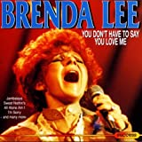 Brenda Lee You Don't Have to Say You Love Me