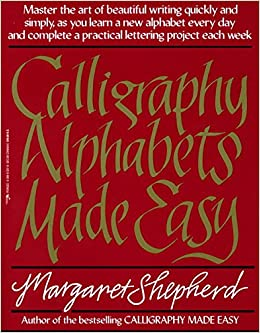 Calligraphy Alphabets Made Easy: Amazon.it: Margaret Shepherd: Libri ...