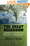 The Great Recession: Market Failure or Policy Failure? (Studies in Macroeconomic History)