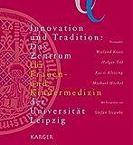 img - for Innovation Und Tradition: Das Zentrum Fur Frauen- Und Kindermedizin Der Universitat Leipzig, Mit Fotografien Von Stefan Straube (German Edition) book / textbook / text book