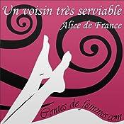 Un voisin très serviable (Contes de Femmes) | Alice de France