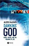 Dawkins' GOD: Genes, Memes, and the Meaning of Life (1405125381) by Alister McGrath