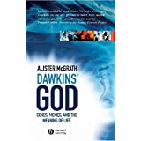 Dawkins' God: Genes, Memes, and the Meaning of Lifeby Alister E. McGrath
