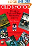 Old Kyoto: A Guide to Traditional Sho...