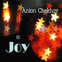 Joy Audiobook by Anton Chekhov Narrated by Max Bollinger