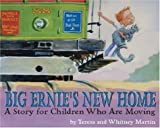 Big Ernies New Home: A Story for Young Children Who Are Moving
