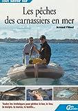 echange, troc Arnaud Filleul - Les pêches des carnassiers en mer