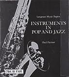 Instruments in Pop and Jazz (Longman music topics) (0582202183) by Farmer, Paul