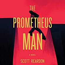 The Prometheus Man Audiobook by Scott Reardon Narrated by Maxwell Hamilton