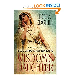 Wisdom's Daughter: A Novel of Solomon and Sheba India Edghill