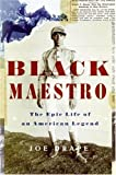 Black Maestro: The Epic Life of an American Legend