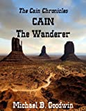 img - for Cain - The Wanderer (Chronicles of Cain) book / textbook / text book