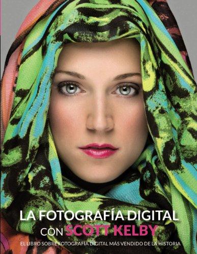 LA FOTOGRAFIA DIGITAL CON SCOTT KELBY