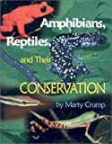 Amphibians, Reptiles and Their Conservation