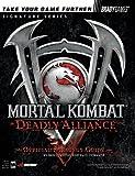 Mortal Kombat(R): Deadly Alliance(TM) Official Strategy Guide (Official Strategy Guides (Bradygames)) (0744001730) by Cureton, Ben