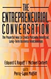 The Entrepreneurial Conversation: The Powerful Way to Create Mutually Beneficial, Long-Term Business Relationships