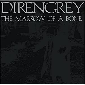 Now I know what the Dir en grey's Marrow of the Bone cover looks like 51TJTfSU8JL._SL500_AA300_