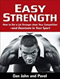 img - for Easy Strength: How to Get a Lot Stronger Than Your Competition-And Dominate in Your Sport book / textbook / text book