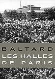 echange, troc Patrice de Moncan - Baltard, les Halles de Paris 1853-1973