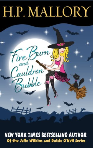 Fire Burn And Cauldron Bubble (Jolie Wilkins Book 1)