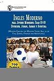 Ingles Moderno para Jovenes Modernos: Edad 10-18 Diversion, Juegos, Amigos y Aventura
