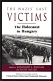 img - for The Nazis' Last Victims: The Holocaust in Hungary book / textbook / text book