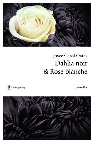 Dahlia noir & Rose blanche : nouvelles