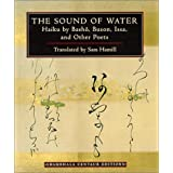The Sound of Water: Haiku - By Basho, Issa and Other Poets (Centaur Editions)by Sam Hamill