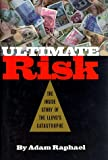Ultimate Risk: The Inside Story of the Lloyd's Catastrophe