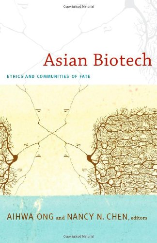 Asian Biotech: Ethics and Communities of Fate...