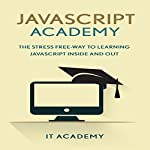 JavaScript: Academy: The Stress Free Way to Learning JavaScript Inside & Out |  IT Academy