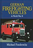 img - for German Firefighting Vehicles in World War II: (Schiffer Military History Book) book / textbook / text book