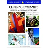 Climbing Dyno-mite: Learning to Climb on Indoor Walls: Plus Development Skills for Outdoor Bouldering and Sport Climbingby David Atchison-Jones