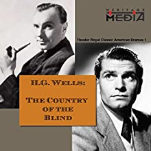 The Country of the Blind  by Herbert George Wells Narrated by Laurence Olivier