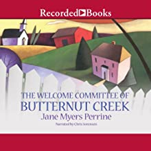The Welcome Committee of Butternut Creek (       UNABRIDGED) by Jane Myers Perrine Narrated by Chris Sorensen