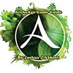 ArcheAge Game Guide | Joshua J Abbott
