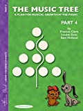 The Music Tree: Student's Book, Part 4: A Plan for Musical Growth at the Piano (Piano) (Music Tree (Warner Brothers))
