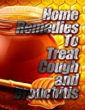 Home Remedies to Treat Cough and Bronchitis