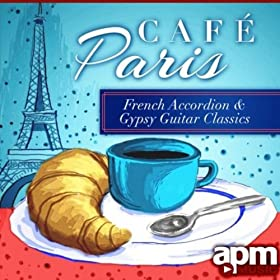 Cafe Paris - French Accordion & Gypsy Guitar Favorites