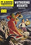 Emily Bronte Wuthering Heights (Classics Illustrated)