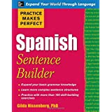 Practice Makes Perfect Spanish Sentence Builderby Gilda Nissenberg