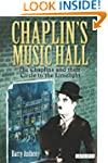 Chaplin's Music Hall: The Chaplins an...
