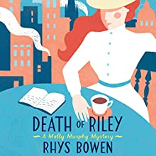 Death of Riley: Molly Murphy Mysteries (       UNABRIDGED) by Rhys Bowen Narrated by Lara Hutchinson