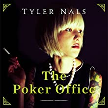 The Poker Office Audiobook by Tyler Nals Narrated by Adam Schulmerich