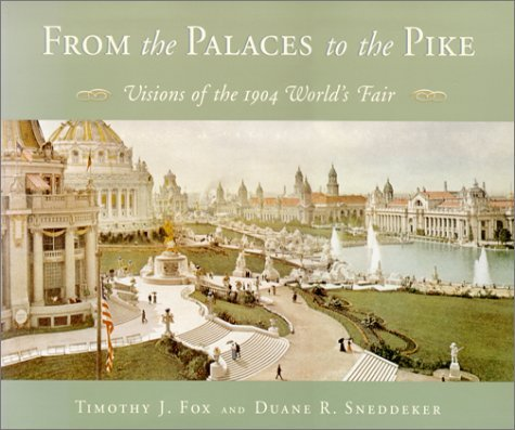 From the Palaces to the Pike: Visions of the 1904 World's Fair by Tim Fox (1997-05-02)