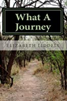 What A Journey: Surviving Life's Journey With The Help of God