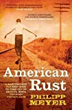 Philipp Meyer American Rust by Meyer, Philipp (2010)